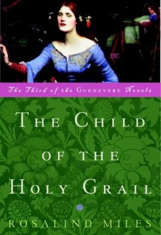 The Child of the Holy Grail(Guenevere 3)