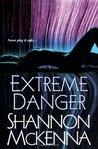 Extreme Danger by Shannon McKenna