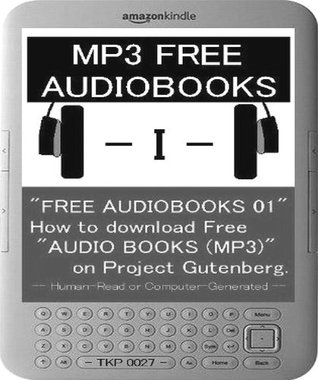 """FREE AUDIOBOOKS 01"" How to download Free ""AUDIO BOOKS (MP3 File)"". - Human-Read or Computer-Generated - TKP 0027 -"
