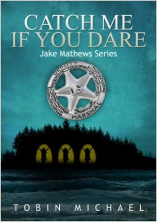 Catch Me If You Dare (Jake Mathews, #2)