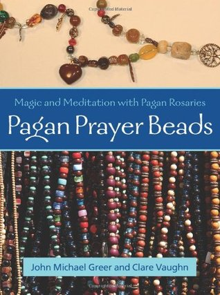 Pagan Prayer Beads by John Michael Greer