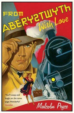From Aberystwyth with Love (Aberystwyth Noir, #5)