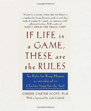 If Life Is a Game, These Are the Rules: Ten Rules for Being Human as Introduced in Chicken Soup for the Soul EPUB