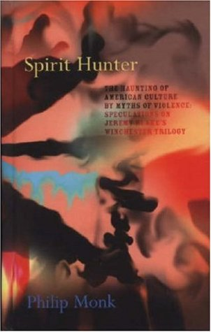 Spirit Hunter: The Haunting of American Culture by Myths of Violence: Speculations on Jeremy Blake's Winchester Trilogy