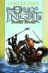 The Hedge Knight II: Sworn Sword  (Tales of Dunk and Egg, #2)