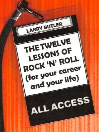 THE TWELVE LESSONS OF ROCK 'N' ROLL
