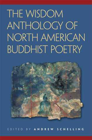 Ebook The Wisdom Anthology of North American Buddhist Poetry by Andrew Schelling TXT!