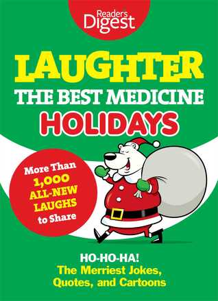 Laughter, the Best Medicine: Holidays: Ho, Ho, Ha! The Merriest Jokes, Quotes, and Cartoons