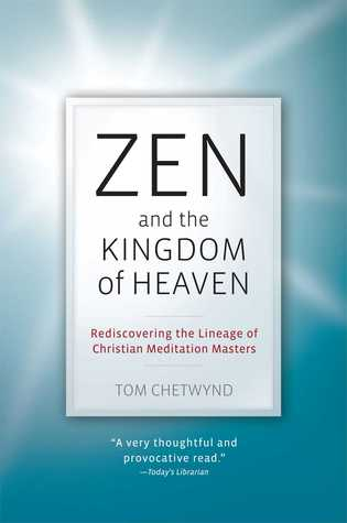 Zen and the Kingdom of Heaven: Reflections on the Tradition of Meditation in Christianity and Zen Buddhism