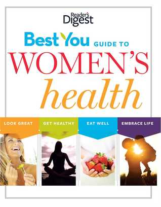 The Best You Guide to Women's Health: Eat Well, Look Great, Embrace Life, Live Longer Download PDF Now