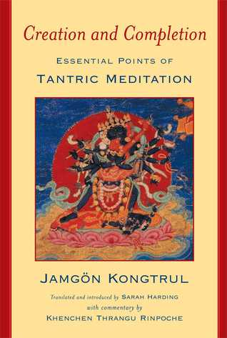 Creation and Completion by Jamgon Kongtrul