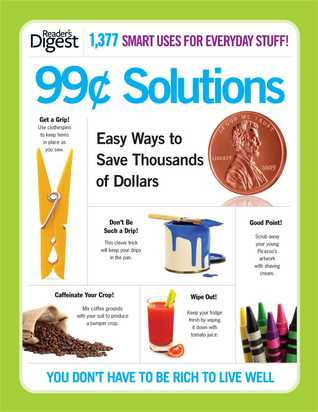 99¢ Solutions: Easy Ways to Save Thousands of Dollars