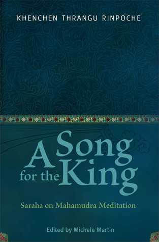 A Song for the King: Saraha on Mahamudra Meditation