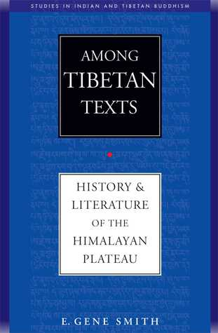 Among Tibetan Texts: History and Literature of the Himalayan Plateau