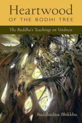 Heartwood of the Bodhi Tree: The Buddha's Teachings on Voidness