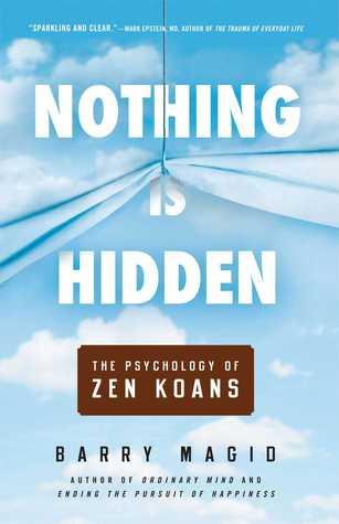 Nothing Is Hidden: The Psychology of Zen Koans