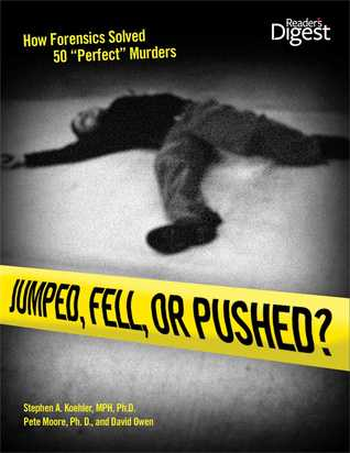 "Jumped, Fell, or Pushed: How Forensics Solved 50 ""Perfect"" Murders"