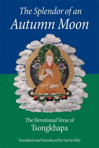 The Splendor of an Autumn Moon: The Devotional Verse of Tsongkhapa