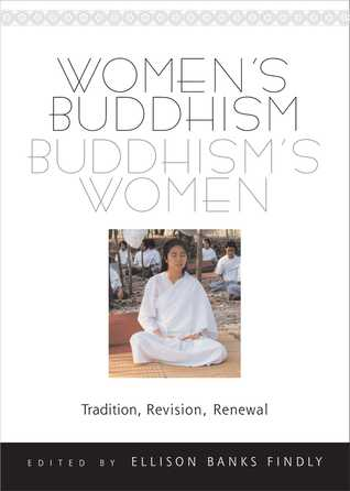 Women's Buddhism, Buddhism's Women: Tradition, Revision, Renewal