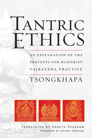 Tantric Ethics: An Explanation of the Precepts for Buddhist Vajrayana Practice