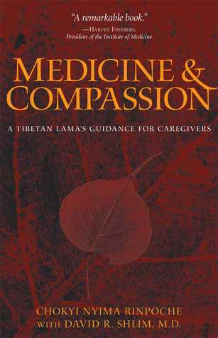 Medicine and Compassion: A Tibetan Lama's Guidance for Caregivers