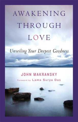 Awakening Through Love by John Makransky