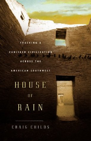 House of rain tracking a vanished civilization across the american 236856 fandeluxe Gallery
