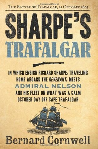 Book Review: Bernard Cornwell's Sharpe's Trafalgar: Richard Sharpe & the Battle of Trafalgar, October 21, 1805