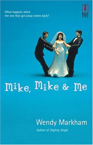 Mike, Mike & Me by Wendy Markham