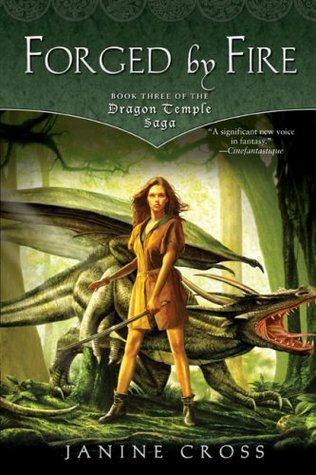Forged By Fire (Dragon Temple Saga, #3)