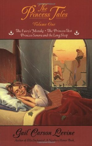 The Princess Tales, Volume I (The Fairy's Mistake, The Princess Test, Princess Sonora and the Long Sleep)