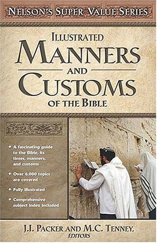 Nelson's Super Value Series: Manners and Customs of the Bible