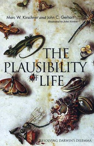 The Plausibility of Life by Marc W. Kirschner
