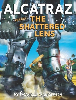 Alcatraz Versus the Shattered Lens by Brandon Sanderson