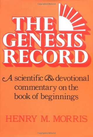 The Genesis Record by Henry M. Morris