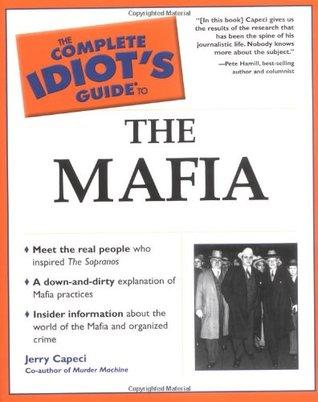 The Complete Idiot's Guide to the Mafia