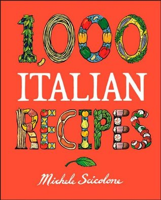 1,000 Italian Recipes by Michele Scicolone