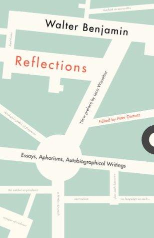 Reflections by Walter Benjamin