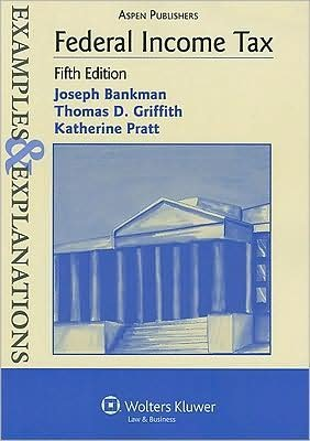 Federal Income Tax Examples & Explanations (text only) 5th (Fifth) edition by J. Bankman
