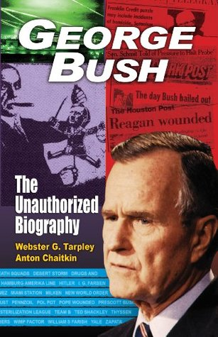 George Bush: The Unauthorized Biography
