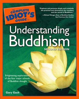 Complete Idiot's Guide to Understanding Buddhism by Gary Gach
