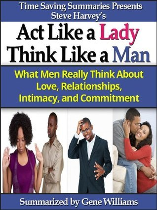 Act Like a Lady, Think Like a Man: A Summary of Steve Harvey's Book