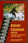 Bigfoot Casebook Updated: Sightings & Encounters from 1818 to 2004