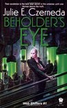 Beholder's Eye (Web Shifters, #1)