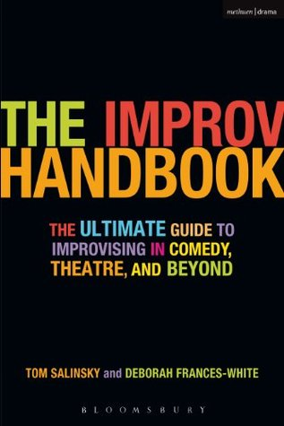 The Improv Handbook The Ultimate Guide To Improvising In Comedy