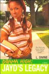 Jayd's Legacy (Drama High, #3)