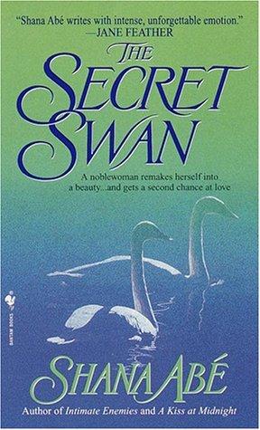 The Secret Swan by Shana Abe