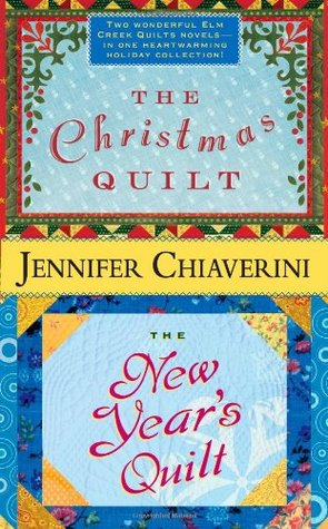 The Christmas Quilt / The New Year's Quilt by Jennifer Chiaverini