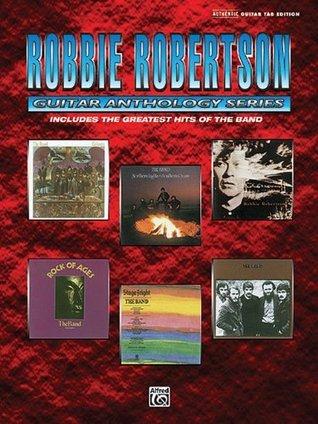 Robbie Robertson - Guitar Anthology