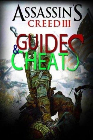 ASSASIN'S CREED III : Guides & Cheats